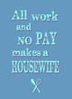 All Work and No Pay makes a Housewife